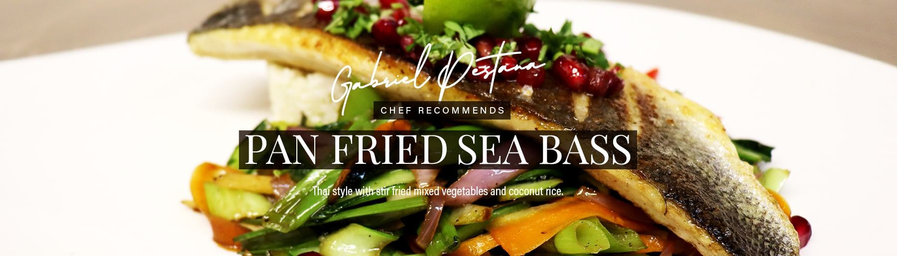 Chef Recommends Pan Fried Sea Bass